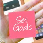 7 Ways To Set Goals and Crush Them Every Day